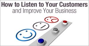 how_to_listen_to_your_customers_and_improve_your_business